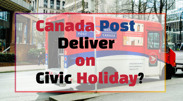 Does Canada Post Deliver on Civic Holiday