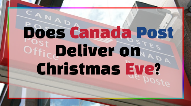 Does Canada Post Deliver on Christmas Eve?