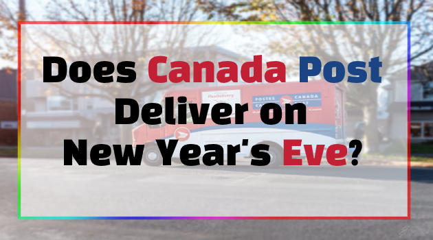 Does Canada Post Deliver on New Year's Eve?