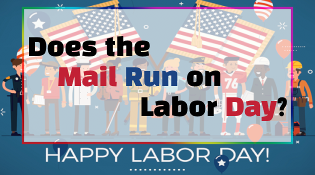 Does the Mail Run on Labor Day?