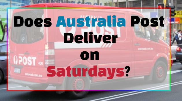Does Australia Post Deliver on Saturdays?