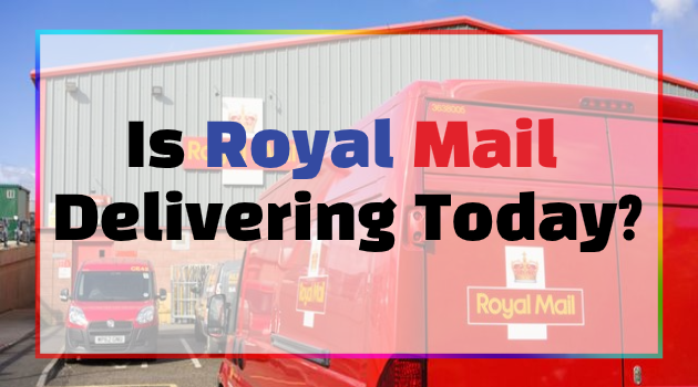 Is Royal Mail Delivering Today?