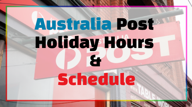 australia post holiday hours & schedule